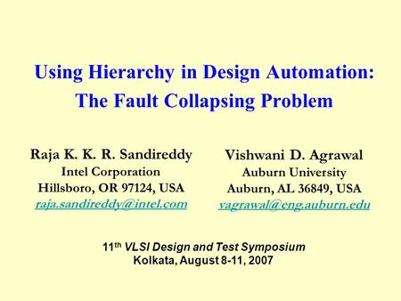 Using Hierarchy in Design Automation: The Fault Collapsing Problem Raja K. K. R. Sandireddy Intel Corporation Hillsboro, OR 97124, USA