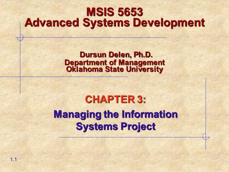 CHAPTER 3: <strong>Managing</strong> the Information Systems <strong>Project</strong>