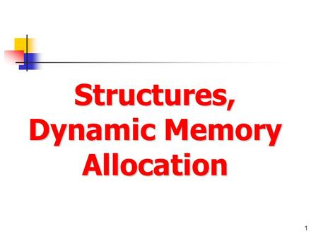 1 Structures, Dynamic Memory Allocation. 2 Agenda Structures Definition & usage Pointers to structures Arrays and pointers in structures Dynamic Memory.