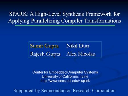 Center for Embedded Computer Systems University of California, Irvine  SPARK: A High-Level Synthesis Framework for Applying.