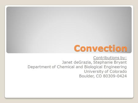 Convection Contributions by: Janet deGrazia, Stephanie Bryant