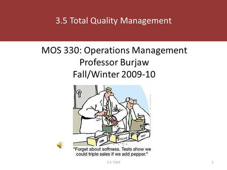 MOS 330: Operations Management Professor Burjaw Fall/Winter