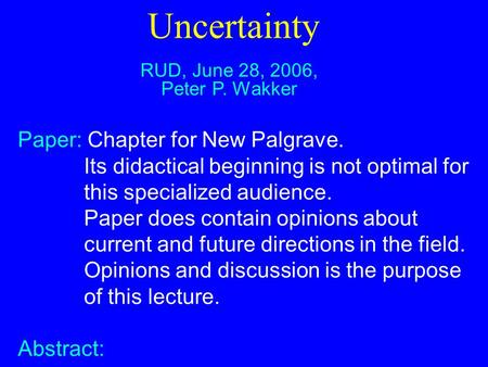"""a decision of uncertainty paper Reflections on decision making under uncertainty by paul r kleindorfer  paper prepared for the project on """"the known, the unknown and."""