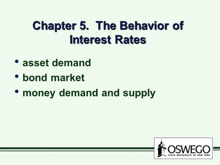 Chapter 5 The Behavior of Interest Rates