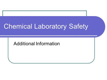 Chemical Laboratory Safety Additional Information.