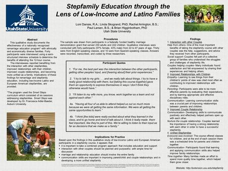 Stepfamily Education through the Lens of Low-Income and Latino Families Abstract This qualitative study documents the effectiveness of a nationally recognized.
