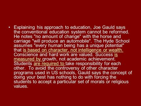 Explaining his approach to education, Joe Gauld says the conventional education system cannot be reformed. He notes no amount of change with the horse.