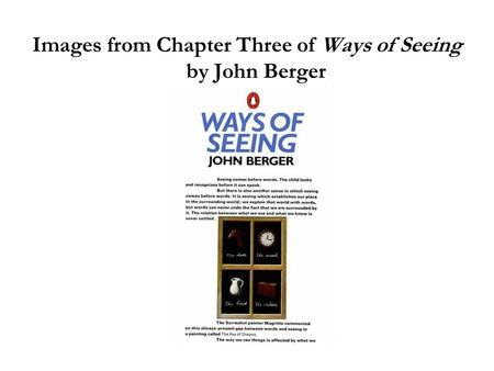 Images from Chapter Three of Ways of Seeing by John Berger.