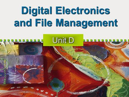 Digital Electronics and File Management