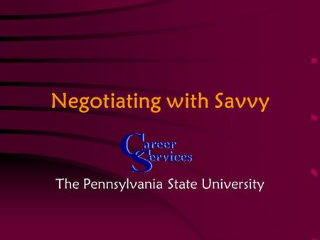 Negotiating with Savvy The Pennsylvania State University.