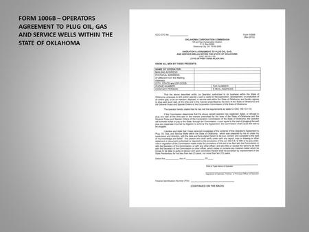 FORM 1006B – OPERATORS AGREEMENT TO PLUG OIL, GAS AND SERVICE WELLS WITHIN THE STATE OF OKLAHOMA.