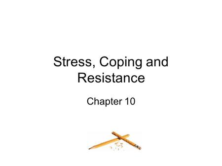 Stress, Coping and Resistance