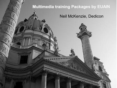 Neil McKenzie, Dedicon Multimedia training Packages by EUAIN.