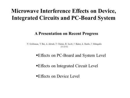  Effects on PC-Board and System Level  Effects on Integrated Circuit Level  Effects on Device Level Microwave Interference Effects on Device, Integrated.