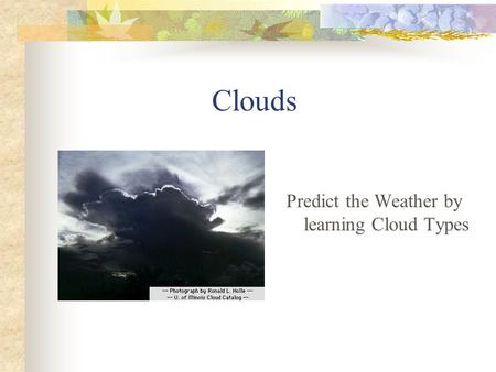 Clouds Predict the Weather by learning Cloud Types.
