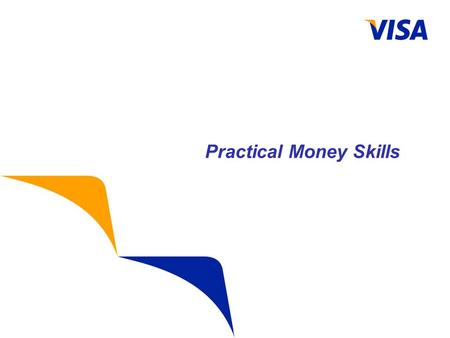Practical Money Skills. Financial Literacy What is Visa? Global payments technology company and world's largest payments network Allows a transaction.