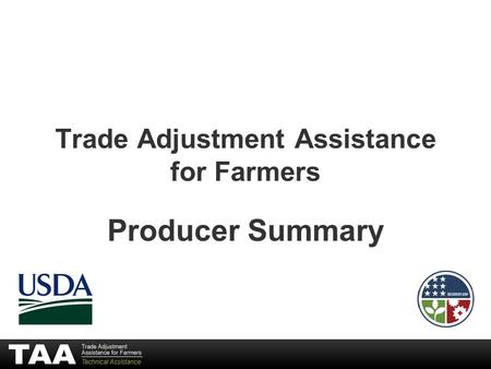 Trade Adjustment Assistance for Farmers Producer Summary.