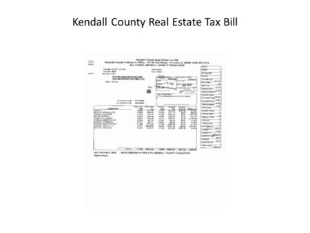 Kendall County Real Estate Tax Bill. Taxing BodyRateAmount County.5595$557.49 Bristol Kendall FPD.5738$571.73 Forest Preserve.1292$128.73 Jr. College.3924$390.99.
