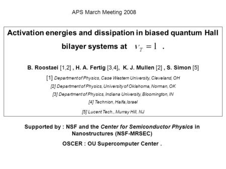 Activation energies and dissipation in biased quantum Hall bilayer systems at. B. Roostaei [1,2], H. A. Fertig [3,4], K. J. Mullen [2], S. Simon [5] [1]