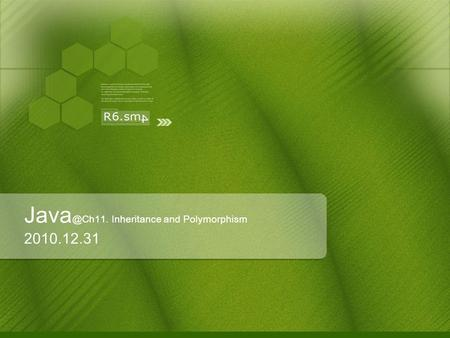 Inheritance and Polymorphism 2010.12.31.