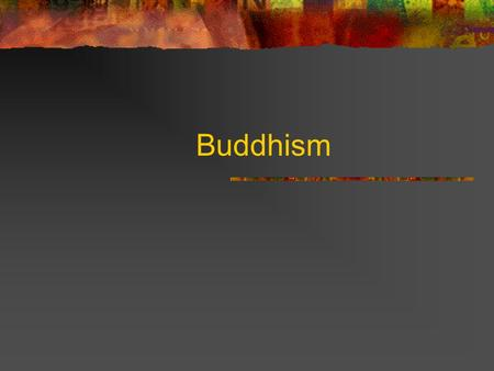 Buddhism. Goals Review life of Siddhartha Gautama Examine principal tenets of Buddhism Provide background necessary to understand syncretism as discussed.