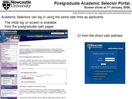 Academic Selectors can log in using the same web links as applicants. Note that the screens are regularly reviewed and enhanced. The initial log on screen.