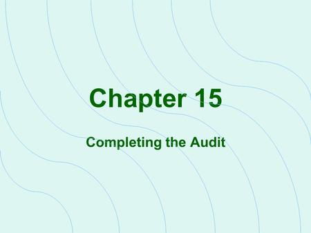 Chapter 15 Completing the Audit. Assessing the Quality of the Audit Analytical review  Required by GAAS  Do company results make sense in relation to.