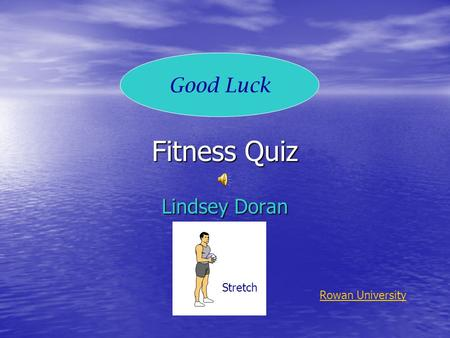 Fitness Quiz Lindsey Doran Stretch Good Luck Rowan University.