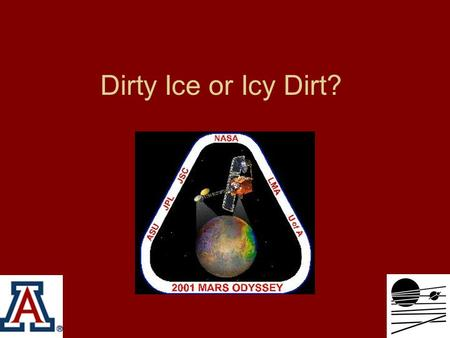 Dirty Ice or Icy Dirt?. Soil Moisture Saturation UNDER-SATURATED Not enough water to fill all of the pore space of a given soil SATURATED Just the right.