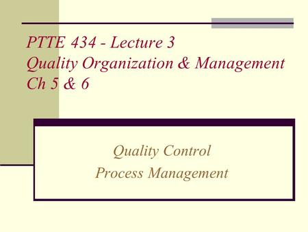 PTTE Lecture 3 Quality Organization & Management Ch 5 & 6