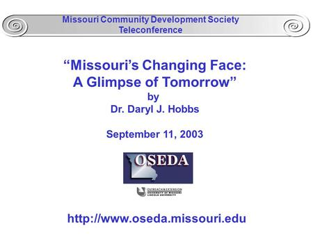 """Missouri's Changing Face: A Glimpse of Tomorrow"" by Dr. Daryl J. Hobbs September 11, 2003  Missouri Community Development."