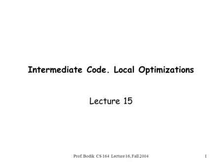 Intermediate Code. Local Optimizations