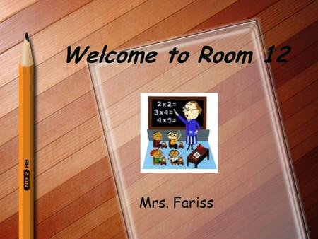 Welcome to Room 12 Mrs. Fariss Classroom Rules We are a community of peacebuilders. We will respect ourselvesand others. We will complete all work assignments.