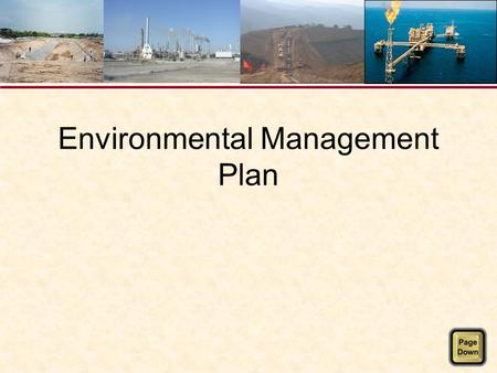 Environmental Management Plan. Background Environmental Impact Assessment has made commitments to: –Meet defined standards –Implement defined mitigation.