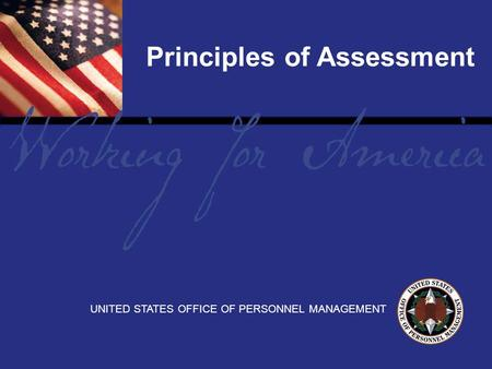 1 Report Tile UNITED STATES OFFICE OF PERSONNEL MANAGEMENT Principles of Assessment.