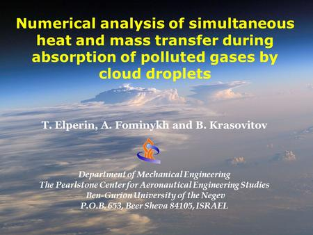 Numerical analysis of simultaneous heat and mass transfer during absorption of polluted gases by cloud droplets T. Elperin, A. Fominykh and B. Krasovitov.