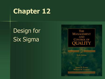 Chapter 12 Design for Six Sigma.