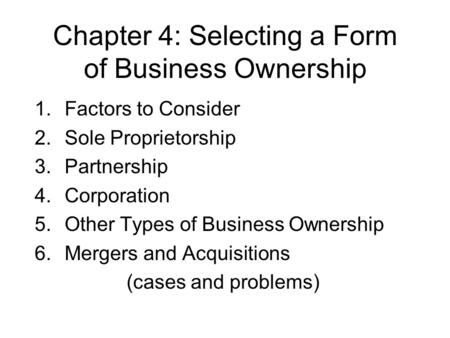 Chapter 4: Selecting a Form of Business Ownership