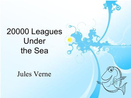20000 Leagues Under the Sea Jules Verne. Outline Introduction Part I. Jules Verne Part II. 20000 Leagues Part III. Adaptations Conclusion References.