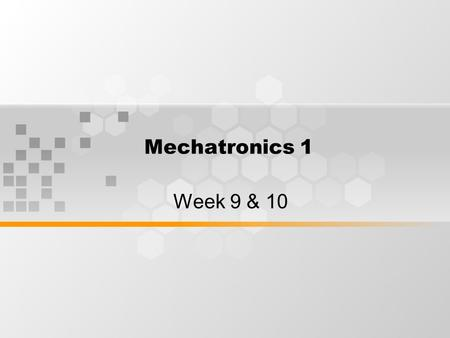 Mechatronics 1 Week 9 & 10. Learning Outcomes By the end of week 9-10 session, students will understand the control system of industrial robots.
