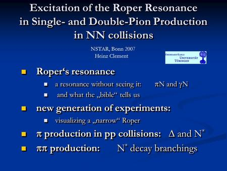 Excitation of the Roper Resonance in Single- and Double-Pion Production in NN collisions Roper's resonance Roper's resonance a resonance without seeing.