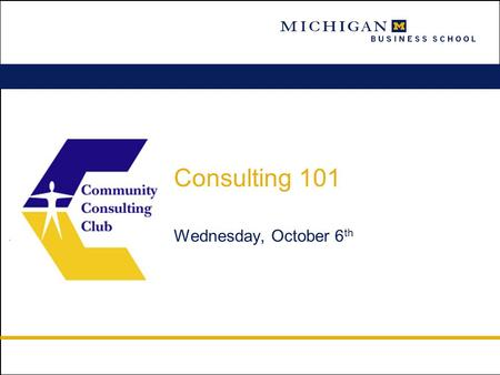 Consulting 101 Wednesday, October 6 th. 2 Agenda  Pegging the Scope Down  Developing a Work Plan  Preparing the Deck  Working in a Consulting Team.