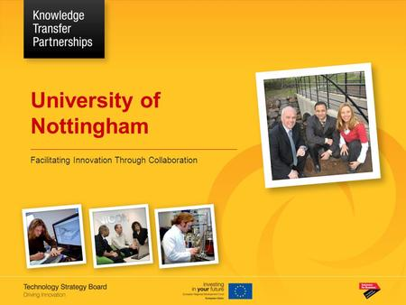 University of Nottingham Facilitating Innovation Through Collaboration.