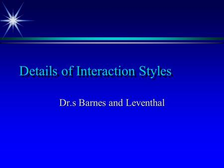Details of Interaction Styles Dr.s Barnes and Leventhal.