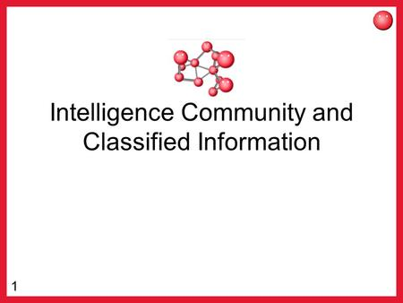 1 Intelligence Community and Classified Information.
