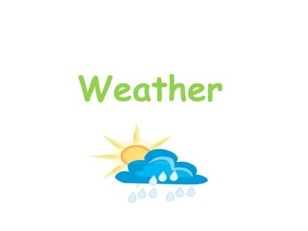 Weather. Weather - Short term conditions of the atmosphere based on four things: – 1. Temperature – 2. Humidity – 3. Air pressure – 4. Wind.