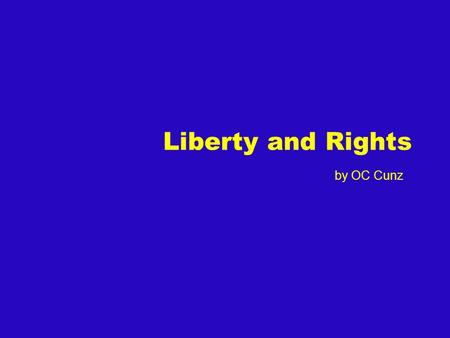 Liberty and Rights by OC Cunz. What do you think? What is the difference between liberty and rights?