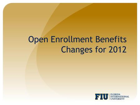 Open Enrollment Benefits Changes for 2012. AGENDA What's New and Changing for 2012:  Health Insurance Carrier Options  Pharmacy Benefits  Dental Insurance.