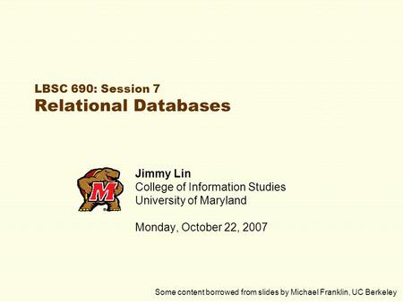LBSC 690: Session 7 Relational Databases