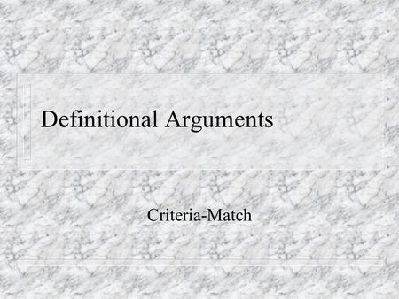 definitional argument If all you have is a dictionary (or wikipedia) definition to go on, you'll struggle to write a definition essay about the term now that you're armed with a better understanding of a definition essay, you can move on to deciding on your definition essay topics.